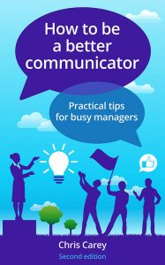 How to be a Better Communicator book cover (Chris Carey)